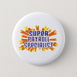 Super Payroll Specialist 6 Cm Round Badge