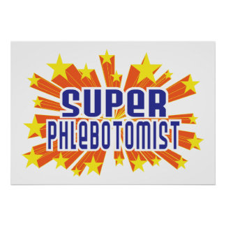 Super Phlebotomist Posters