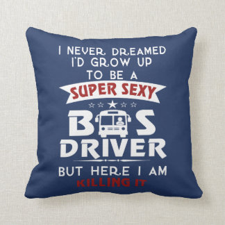 Super Sexy BUS DRIVER Cushion
