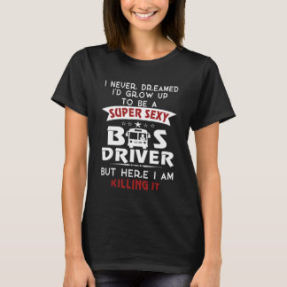 Super Sexy BUS DRIVER T-Shirt