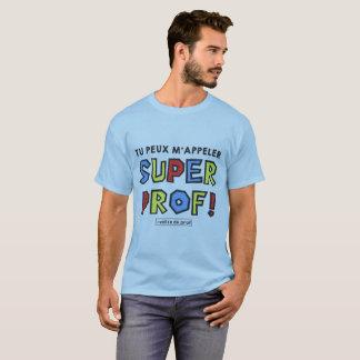 Super teacher man T-Shirt