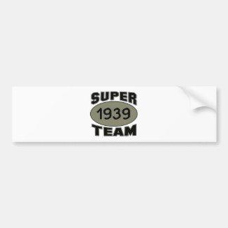 Super Team 1939 Bumper Sticker