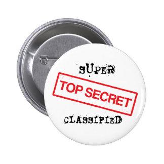 Super top secret classified pinback button or pin