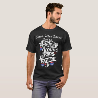 Super Uber T-Shirt