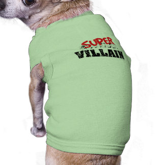 Super Villain... Sleeveless Dog Shirt
