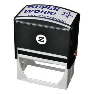 """SUPER WORK!"" + Teacher Name Rubber Stamp"