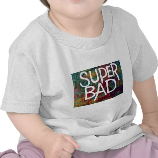 SuperBad T Shirts