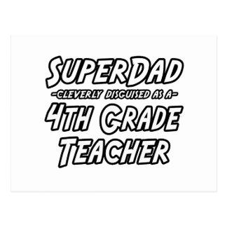 SuperDad...4th Grade Teacher Postcard