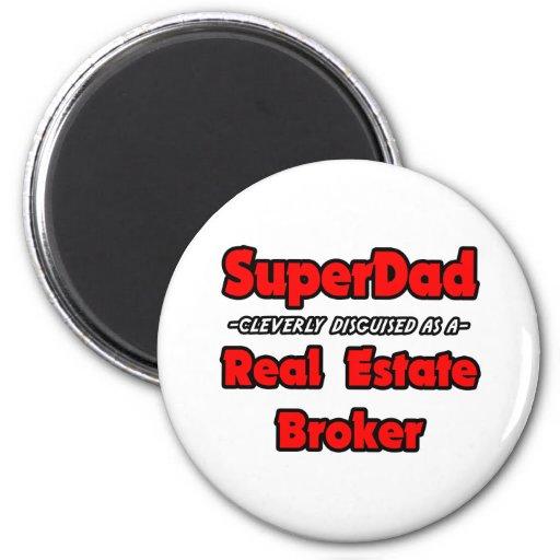 SuperDad...Real Estate Broker Refrigerator Magnet