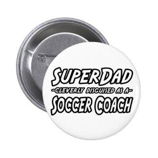 SuperDad...Soccer Coach 6 Cm Round Badge