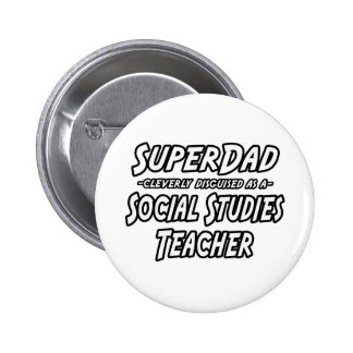 SuperDad...Social Studies Teacher 6 Cm Round Badge