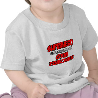 Superhero...Gym Teacher Shirts