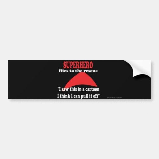 Superhero humor funny bumper stickers