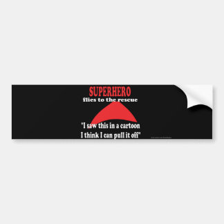 Superhero humour funny bumper sticker