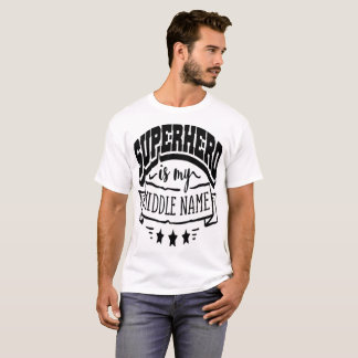 Superhero is My Middle Name T-Shirt