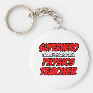 Superhero...Physics Teacher Key Ring