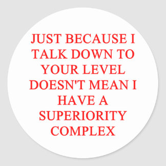 SUPERIORity complex superior Round Sticker