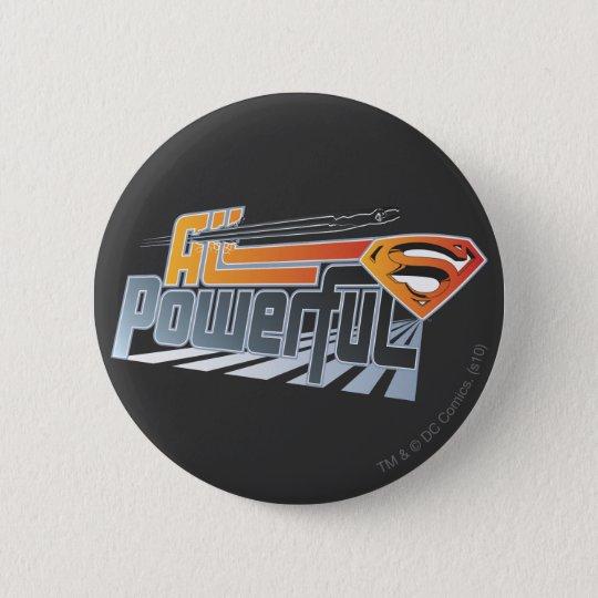 Superman All Powerful 6 Cm Round Badge