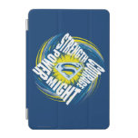 Superman Courage Strength Might Power iPad Mini Cover