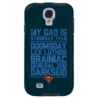 Superman - My Dad is Stronger Than... Galaxy S4 Case