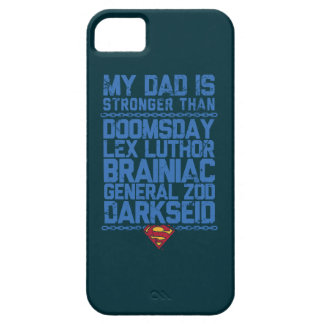 Superman - My Dad is Stronger Than... iPhone 5 Case