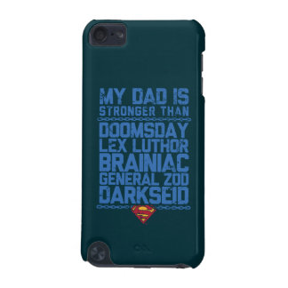 Superman - My Dad is Stronger Than... iPod Touch 5G Covers