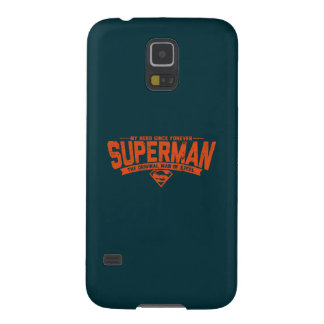 Superman - My Hero Since Forever Case For Galaxy S5
