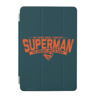 Superman - My Hero Since Forever iPad Mini Cover