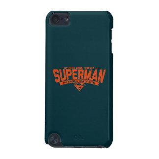 Superman - My Hero Since Forever iPod Touch (5th Generation) Cover