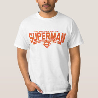 Superman - My Hero Since Forever Shirts