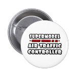 Supermodel .. Air Traffic Controller 6 Cm Round Badge