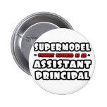 Supermodel .. Assistant Principal 6 Cm Round Badge