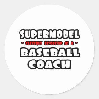 Supermodel .. Baseball Coach Stickers