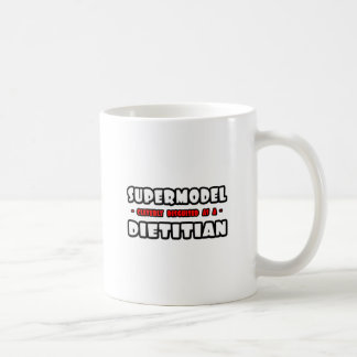 Supermodel .. Dietitian Coffee Mug