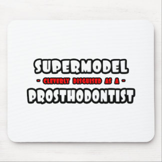 Supermodel .. Prosthodontist Mousepad