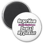 SuperMom...Dental Hygienist