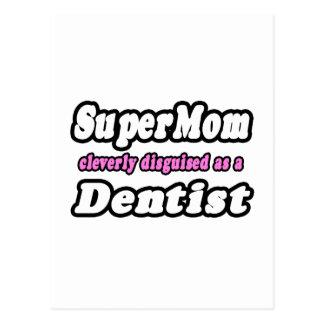 SuperMom...Dentist Postcard