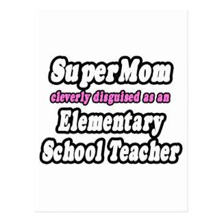 SuperMom...Elementary School Teacher Postcard