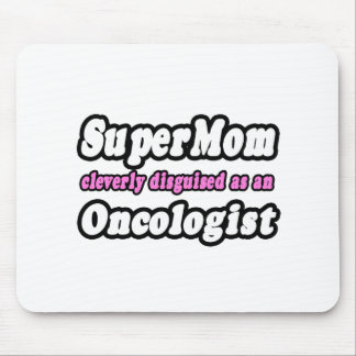 SuperMom...Oncologist Mouse Pad
