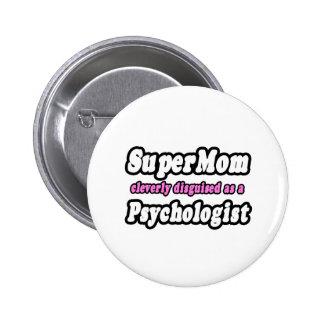 SuperMom...Psychologist Pinback Button