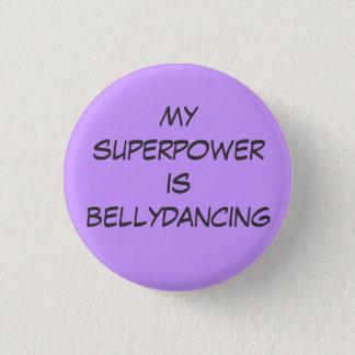 Superpower: bellydancing 3 cm round badge