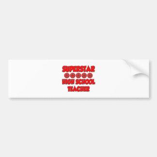 Superstar High School Teacher Bumper Sticker