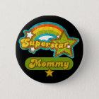 SuperStar Mummy 6 Cm Round Badge