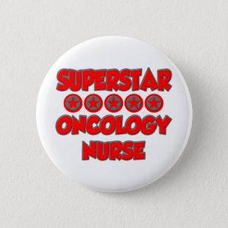 Superstar Oncology Nurse 6 Cm Round Badge