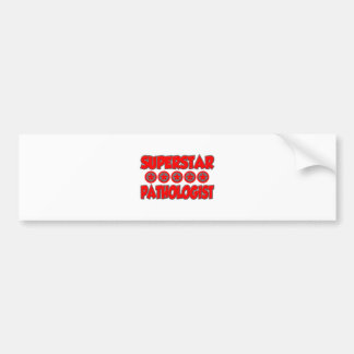 Superstar Pathologist Bumper Sticker