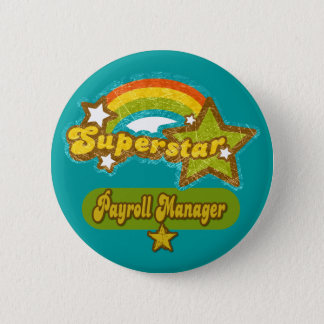 Superstar Payroll Manager 6 Cm Round Badge
