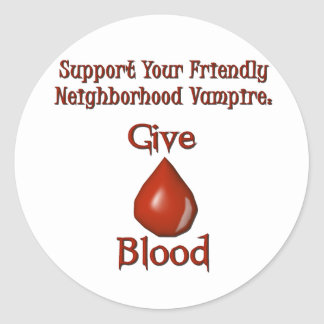 Support a Vampire: Give Blood Round Sticker
