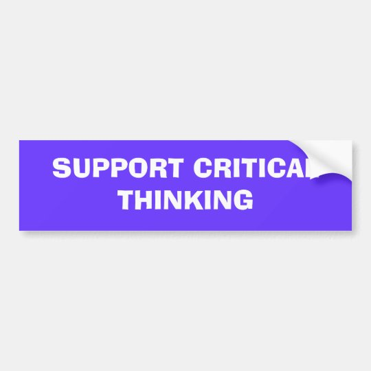 SUPPORT CRITICAL THINKING BUMPER STICKER