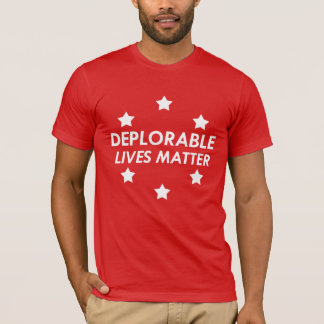 Support Donald Trump - Deplorable Lives T-Shirt
