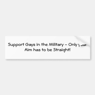 Support Gays in the Military Bumper Sticker